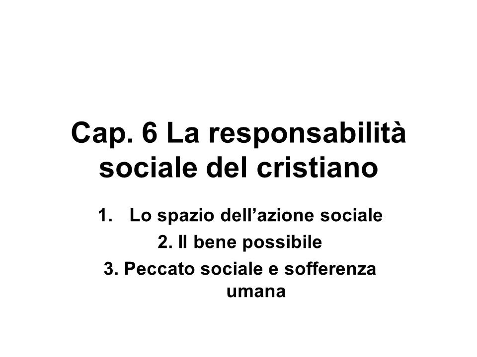 Cap. 6 La responsabilità sociale del cristiano