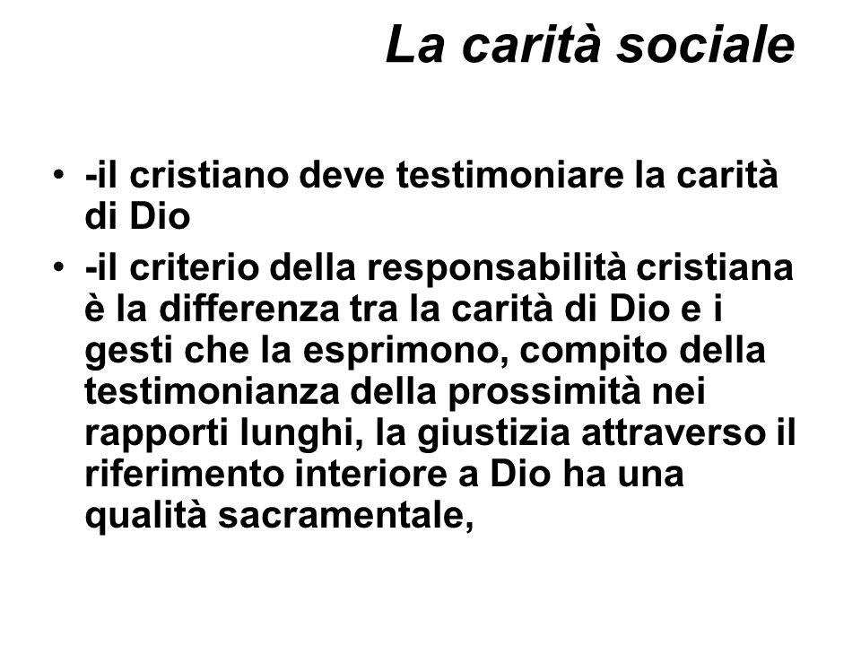 La carità sociale -il cristiano deve testimoniare la carità di Dio