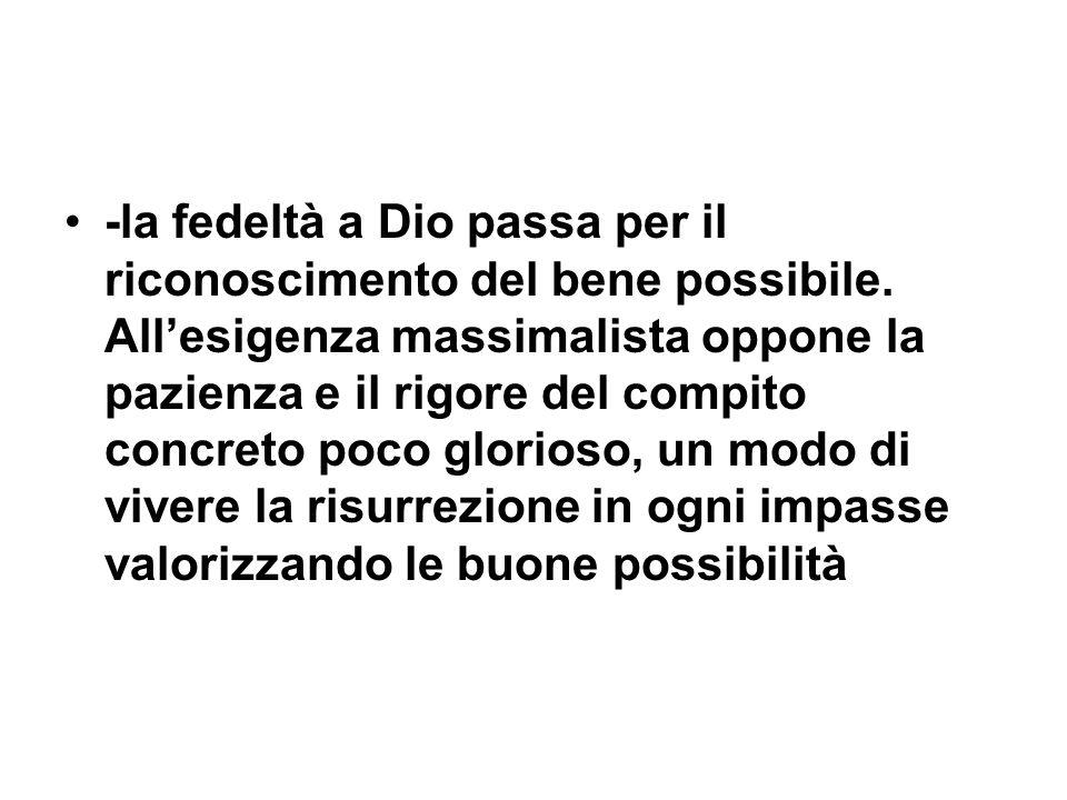 -la fedeltà a Dio passa per il riconoscimento del bene possibile