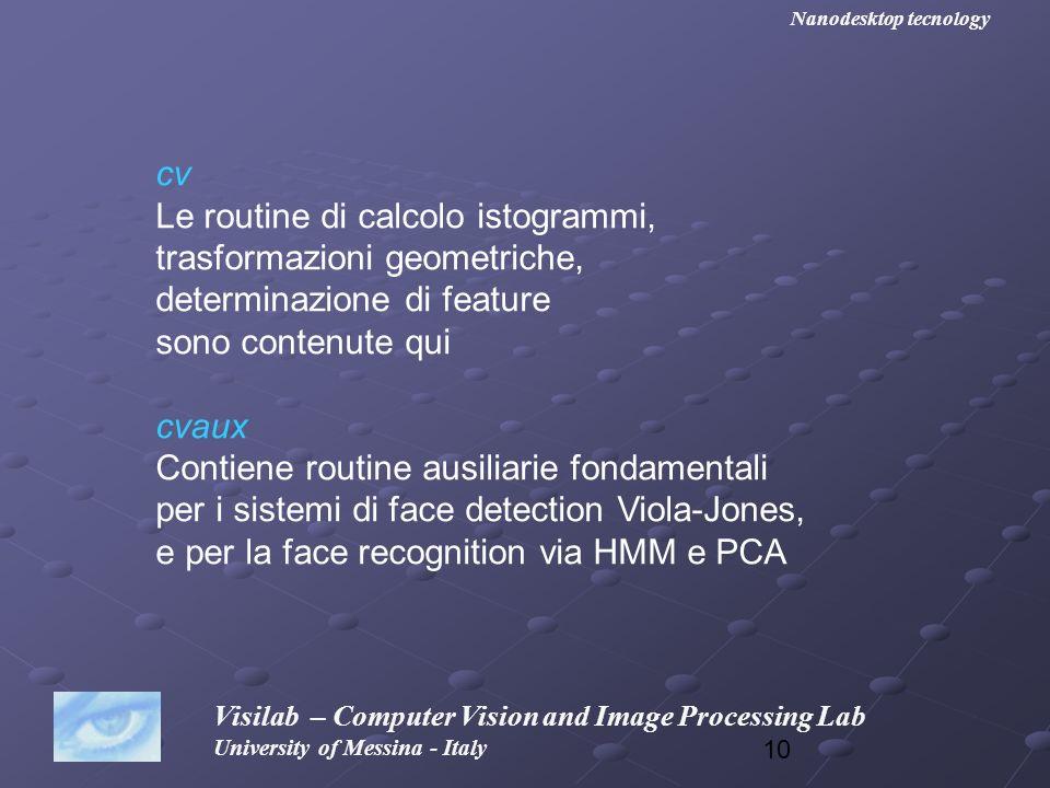 Le routine di calcolo istogrammi, trasformazioni geometriche,