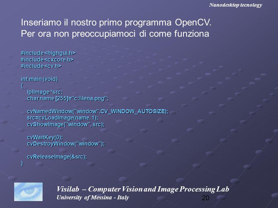 Inseriamo il nostro primo programma OpenCV.