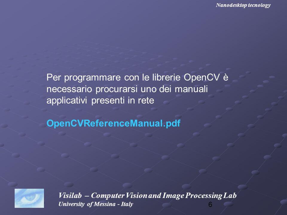 Per programmare con le librerie OpenCV è