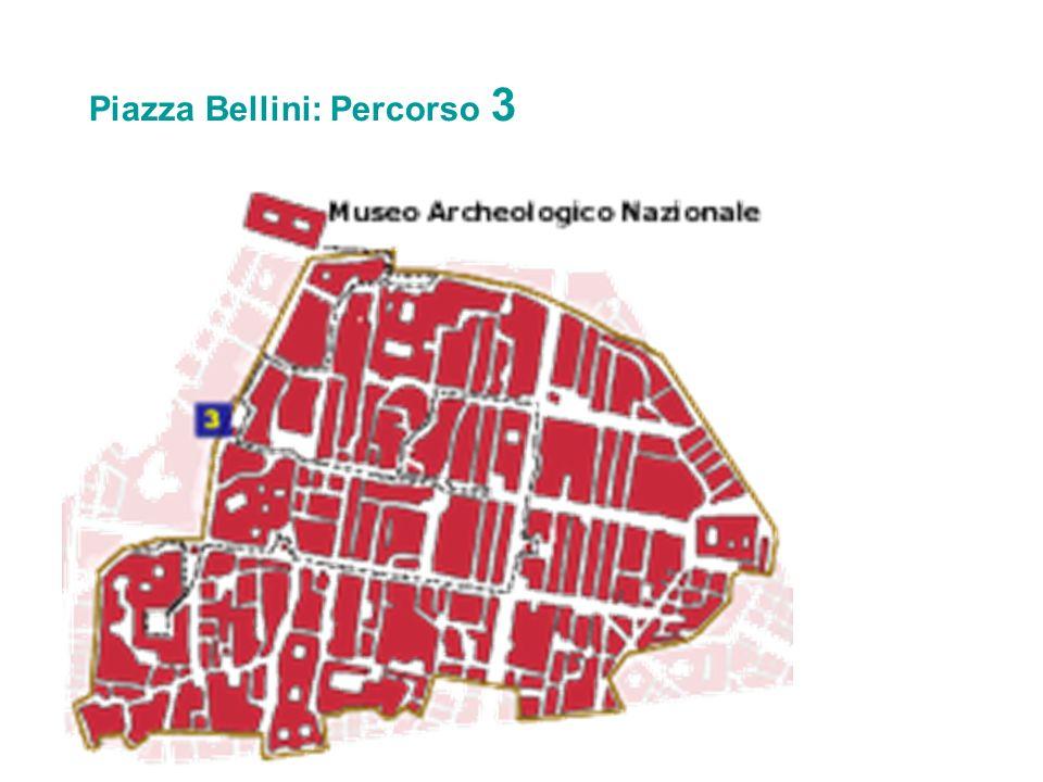 Piazza Bellini: Percorso 3