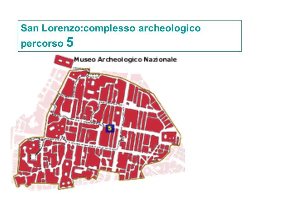San Lorenzo:complesso archeologico percorso 5