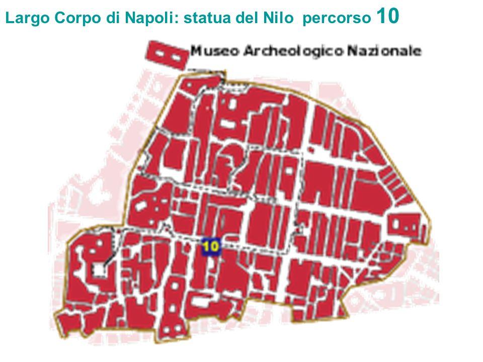 Largo Corpo di Napoli: statua del Nilo percorso 10