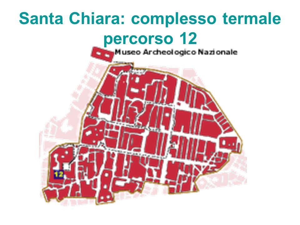 Santa Chiara: complesso termale percorso 12