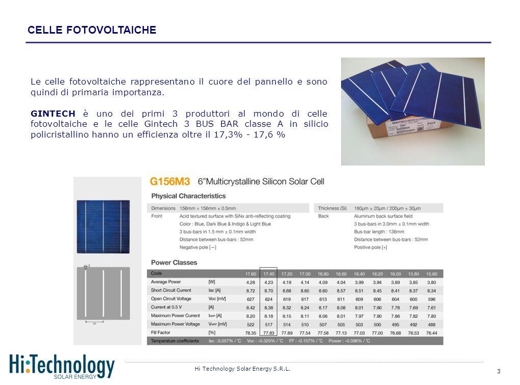 CELLE FOTOVOLTAICHE Le celle fotovoltaiche rappresentano il cuore del pannello e sono quindi di primaria importanza.