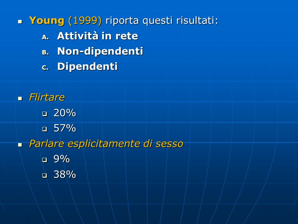 Young (1999) riporta questi risultati: