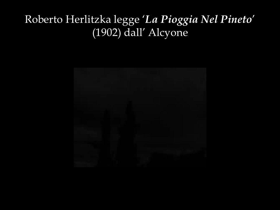 Roberto Herlitzka legge 'La Pioggia Nel Pineto' (1902) dall' Alcyone