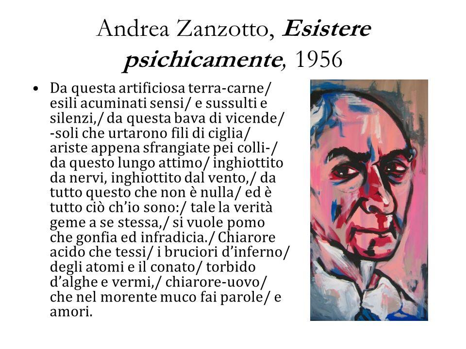Andrea Zanzotto, Esistere psichicamente, 1956