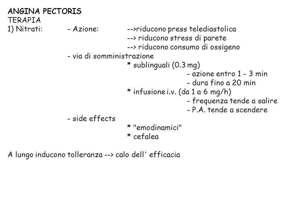 ANGINA PECTORIS TERAPIA. 1) Nitrati: - Azione: -->riducono press telediastolica. --> riducono stress di parete.
