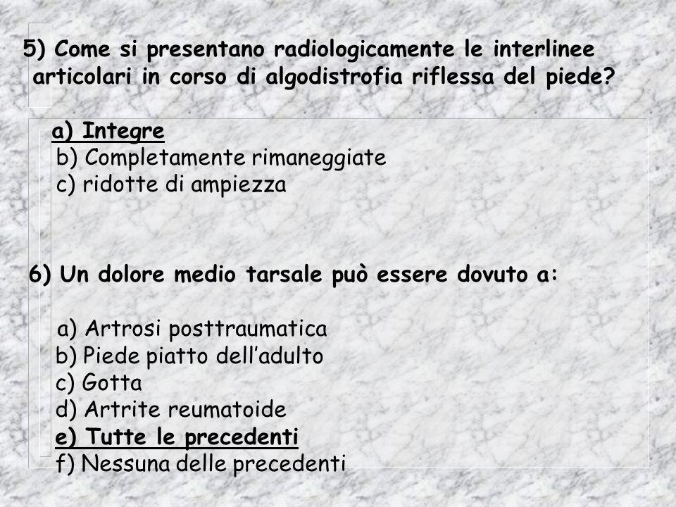 5) Come si presentano radiologicamente le interlinee