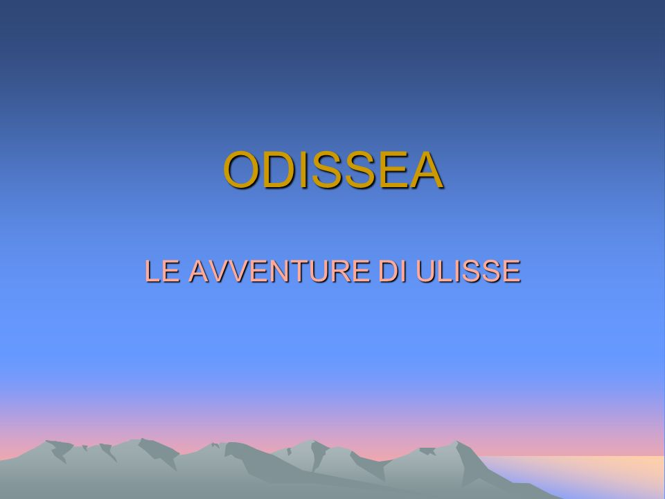 ODISSEA LE AVVENTURE DI ULISSE