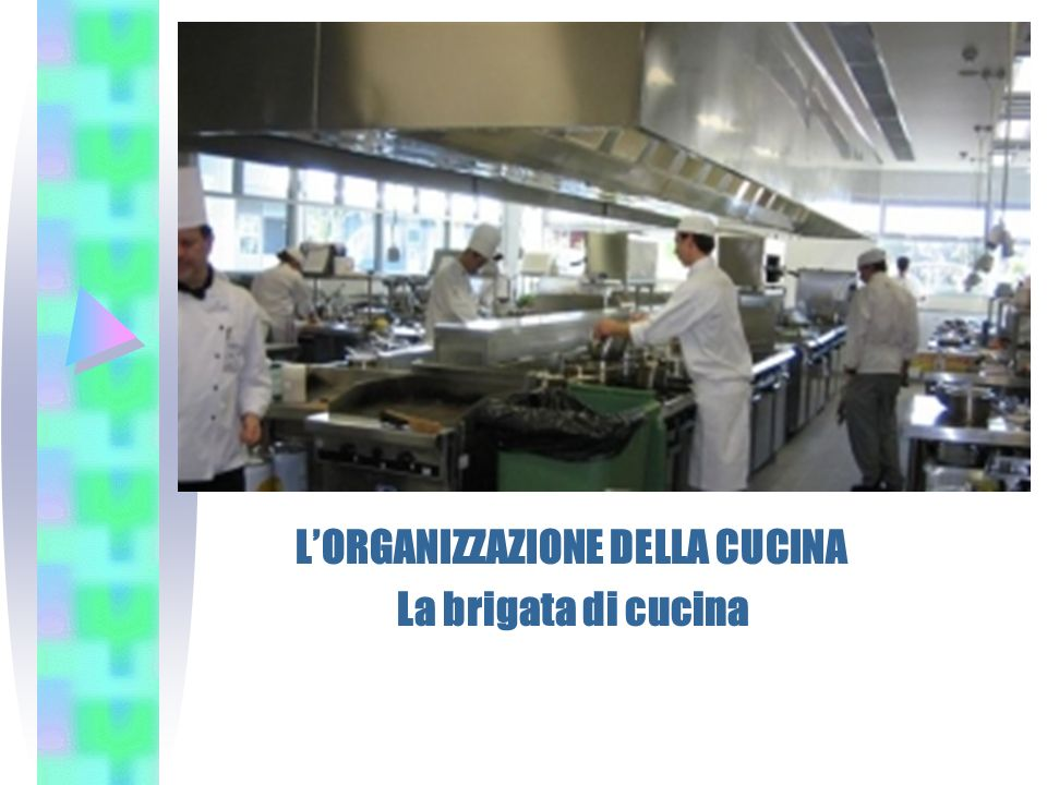 L'ORGANIZZAZIONE DELLA CUCINA La brigata di cucina