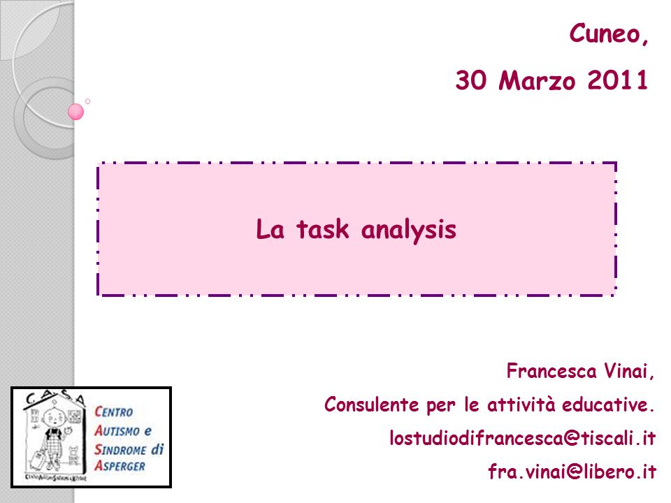 Cuneo, 30 Marzo 2011 La task analysis Francesca Vinai,