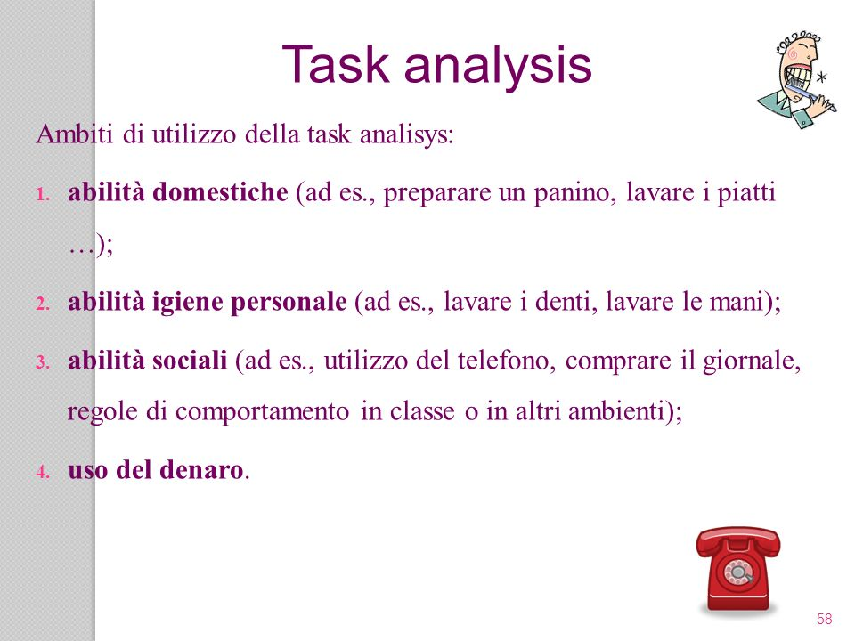 Task analysis Ambiti di utilizzo della task analisys: