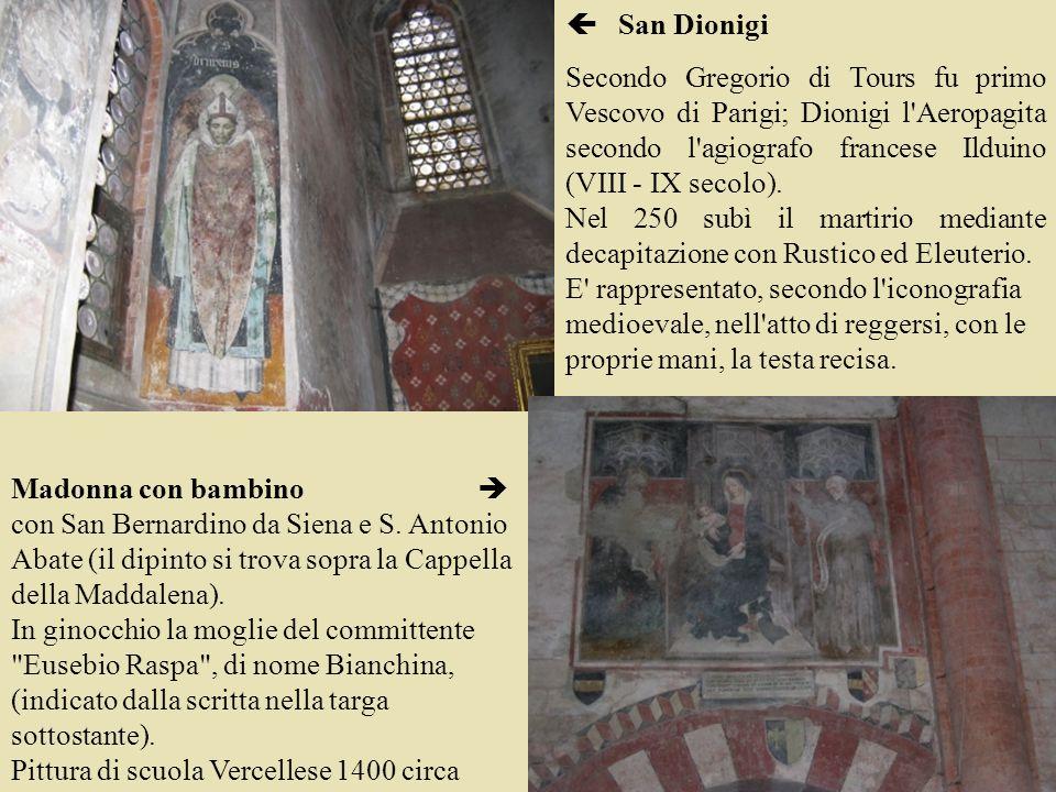  San Dionigi Secondo Gregorio di Tours fu primo Vescovo di Parigi; Dionigi l Aeropagita secondo l agiografo francese Ilduino (VIII - IX secolo).