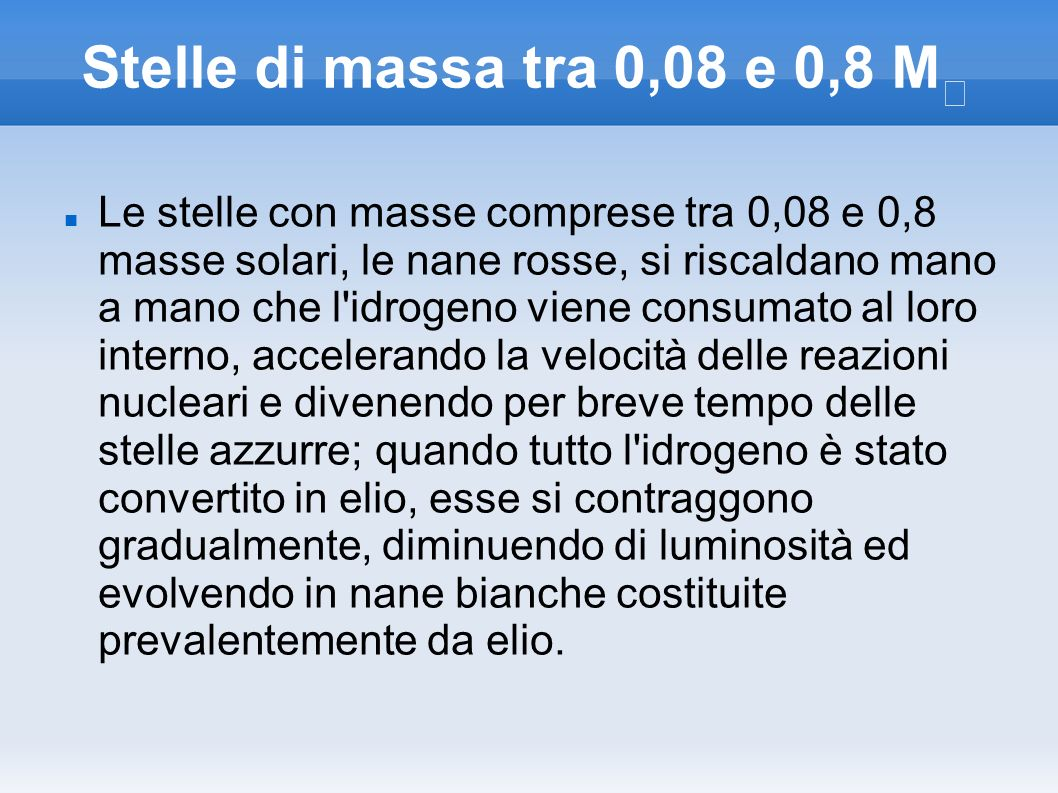 Stelle di massa tra 0,08 e 0,8 M☉