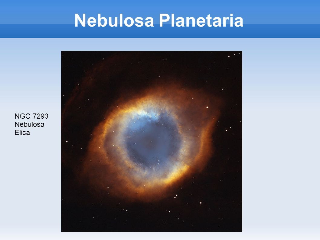 Nebulosa Planetaria NGC 7293 Nebulosa Elica