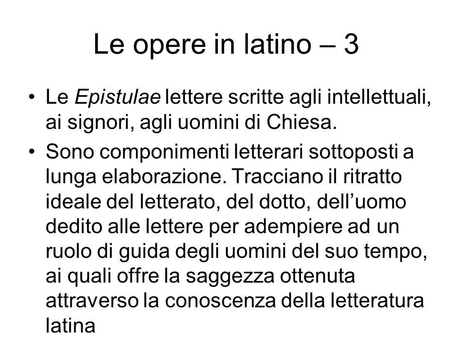 Le opere in latino – 3 Le Epistulae lettere scritte agli intellettuali, ai signori, agli uomini di Chiesa.