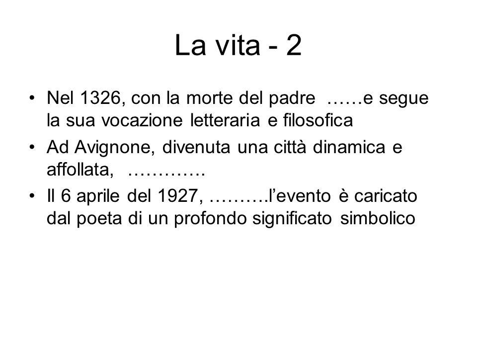 La vita - 2 Nel 1326, con la morte del padre ……e segue la sua vocazione letteraria e filosofica.