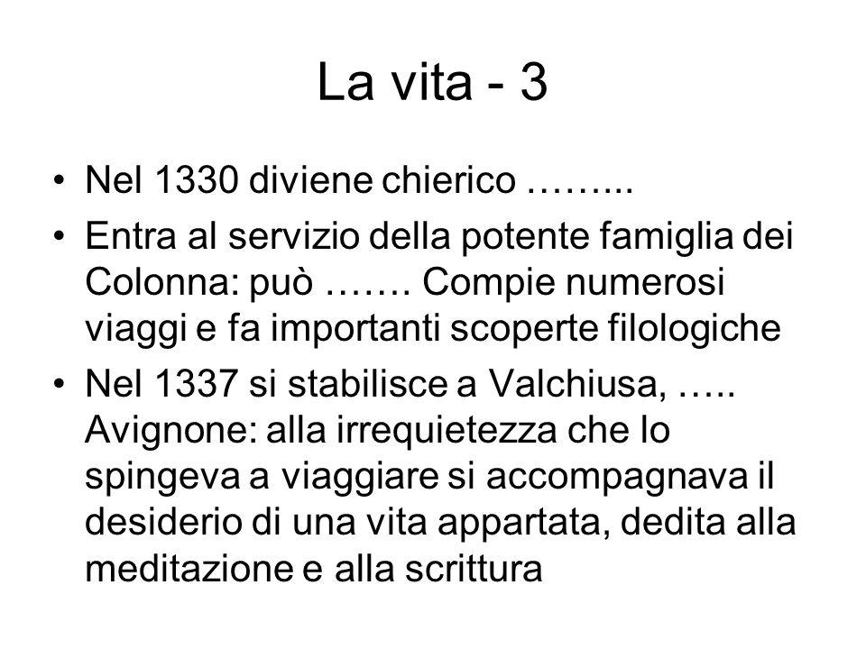 La vita - 3 Nel 1330 diviene chierico ……...