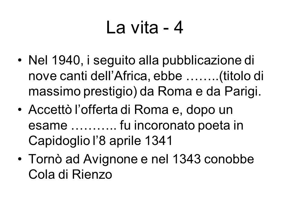 La vita - 4 Nel 1940, i seguito alla pubblicazione di nove canti dell'Africa, ebbe ……..(titolo di massimo prestigio) da Roma e da Parigi.