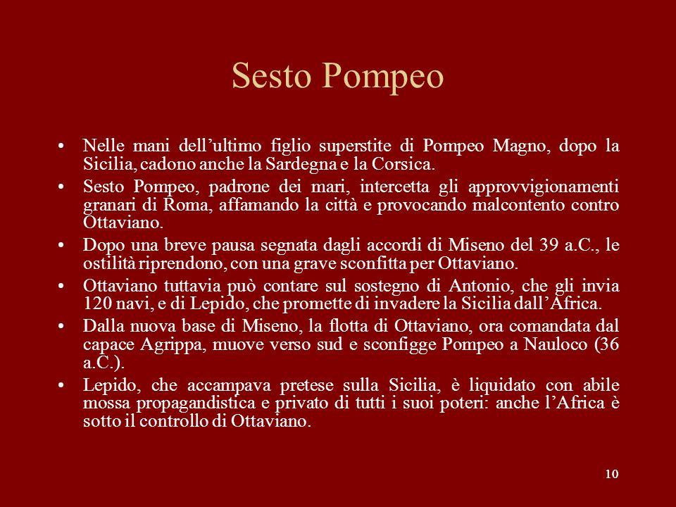 Sesto Pompeo Nelle mani dell'ultimo figlio superstite di Pompeo Magno, dopo la Sicilia, cadono anche la Sardegna e la Corsica.