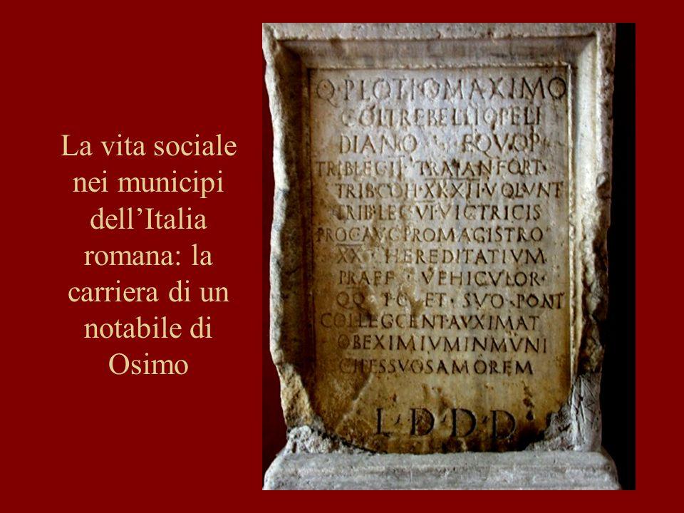 La vita sociale nei municipi dell'Italia romana: la carriera di un notabile di Osimo