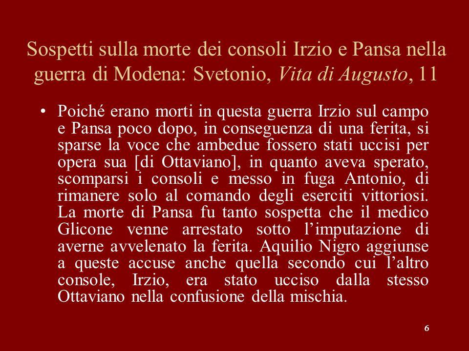 Sospetti sulla morte dei consoli Irzio e Pansa nella guerra di Modena: Svetonio, Vita di Augusto, 11