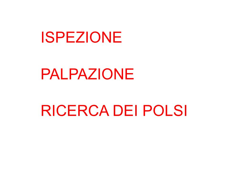 ISPEZIONE PALPAZIONE RICERCA DEI POLSI