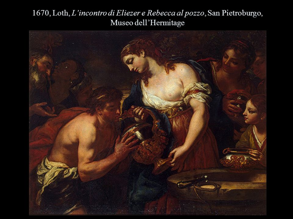 1670, Loth, L'incontro di Eliezer e Rebecca al pozzo, San Pietroburgo,