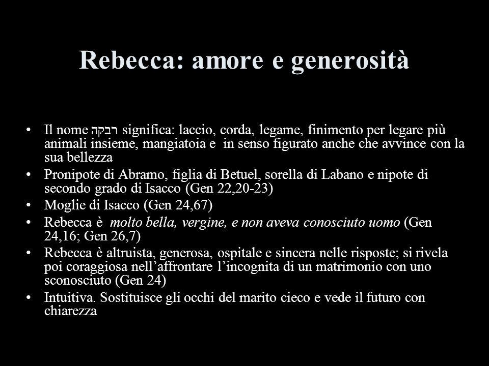 Rebecca: amore e generosità