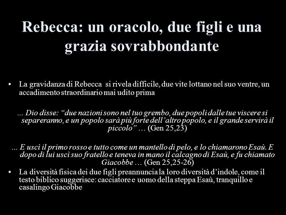Rebecca: un oracolo, due figli e una grazia sovrabbondante