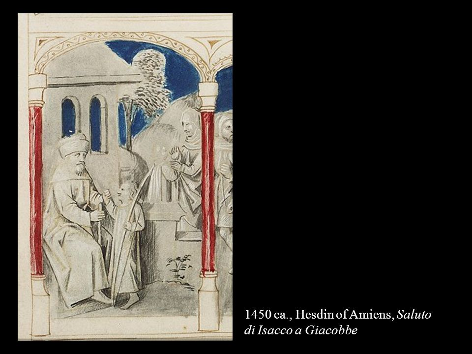 1450 ca., Hesdin of Amiens, Saluto di Isacco a Giacobbe