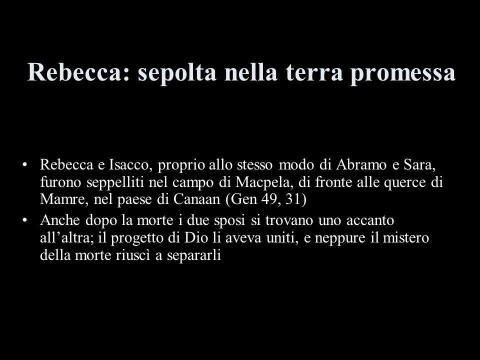 Rebecca: sepolta nella terra promessa