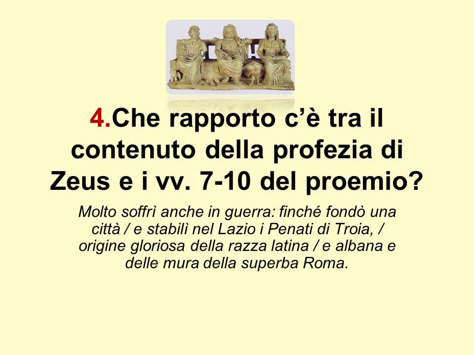 4. Che rapporto c'è tra il contenuto della profezia di Zeus e i vv