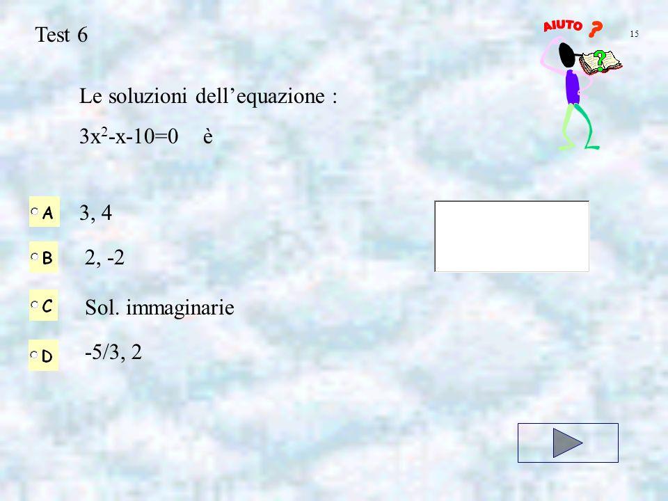 Le soluzioni dell'equazione : 3x2-x-10=0 è