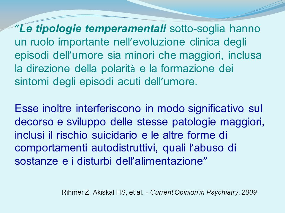 Rihmer Z, Akiskal HS, et al. - Current Opinion in Psychiatry, 2009