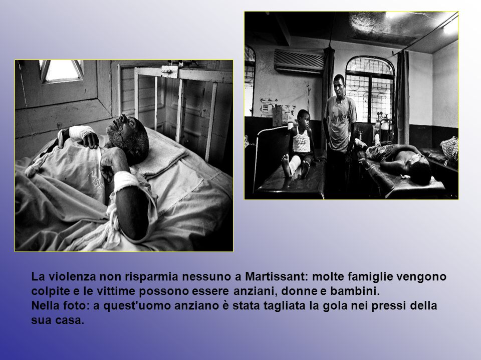 La violenza non risparmia nessuno a Martissant: molte famiglie vengono colpite e le vittime possono essere anziani, donne e bambini.