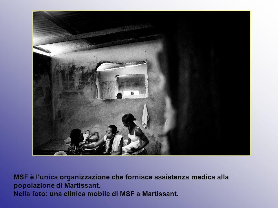 MSF è l unica organizzazione che fornisce assistenza medica alla popolazione di Martissant.