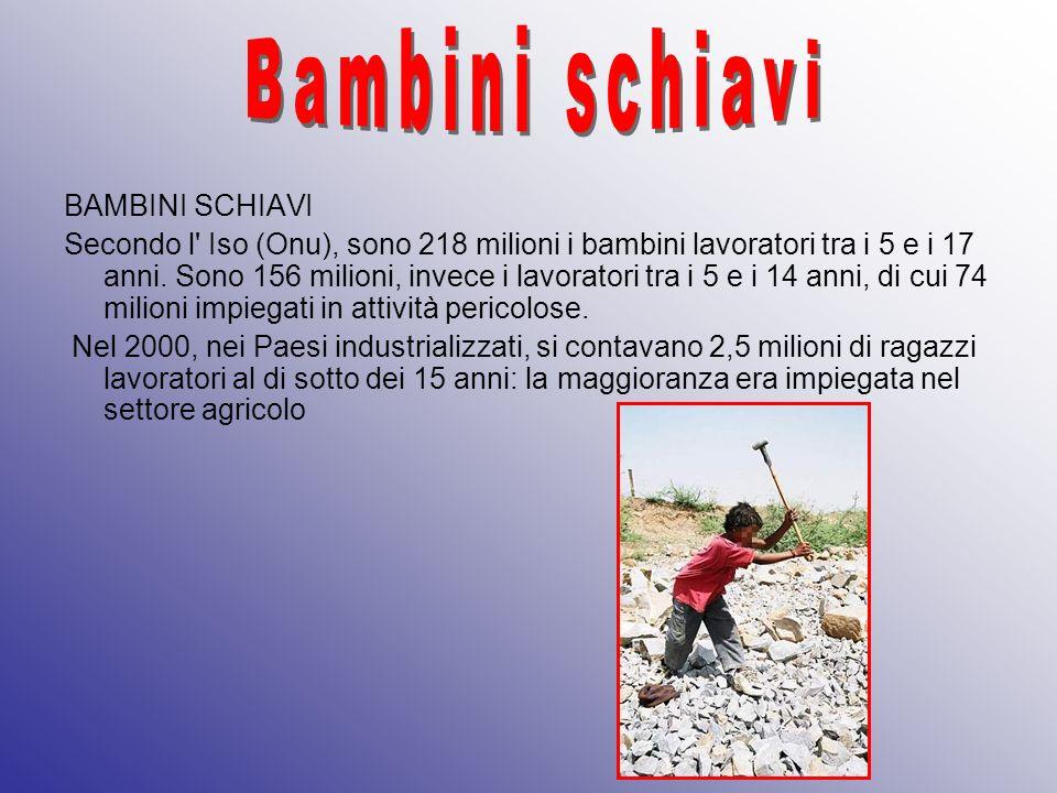 Bambini schiavi BAMBINI SCHIAVI