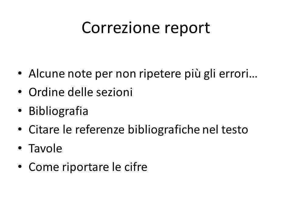 Correzione report Alcune note per non ripetere più gli errori…