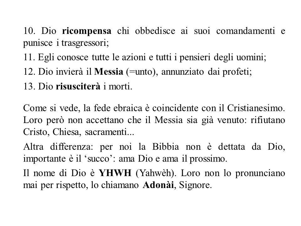 10. Dio ricompensa chi obbedisce ai suoi comandamenti e punisce i trasgressori;
