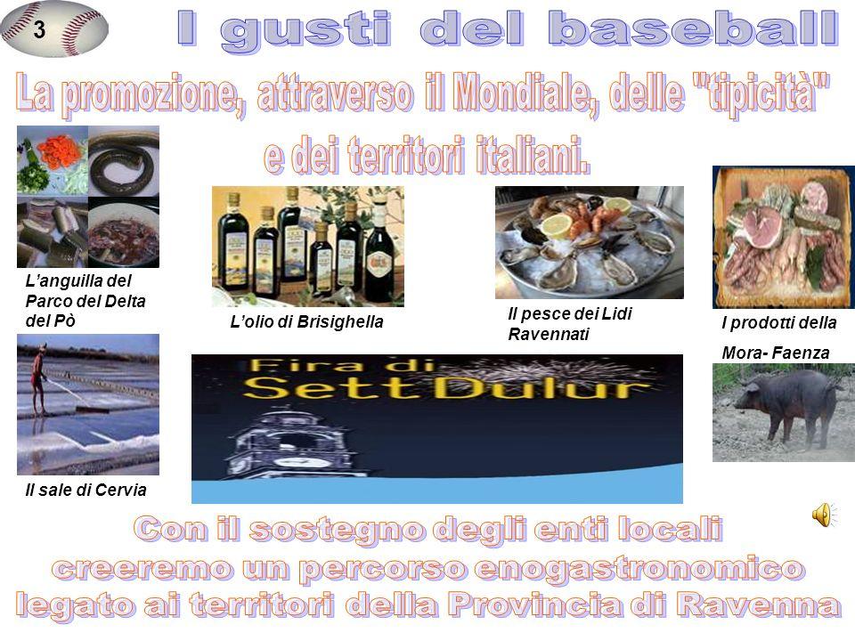 3 I gusti del baseball. La promozione, attraverso il Mondiale, delle tipicità e dei territori italiani.