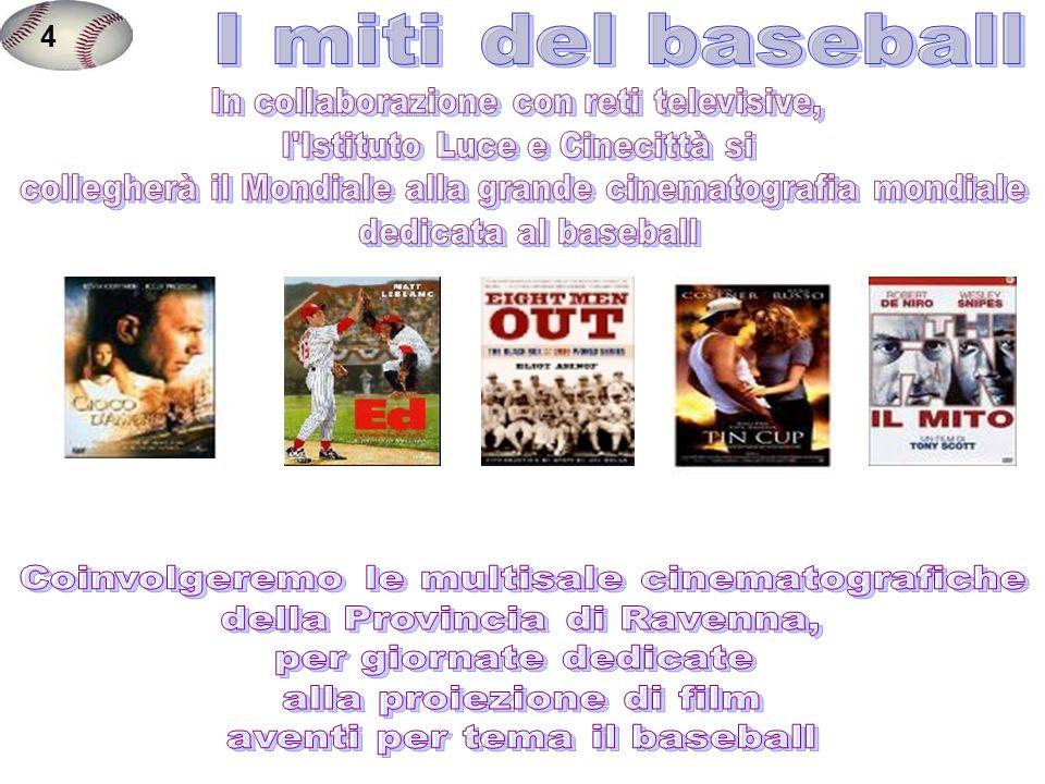 4 I miti del baseball In collaborazione con reti televisive,