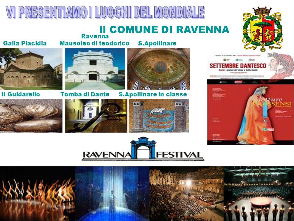 Il COMUNE DI RAVENNA VI PRESENTIAMO I LUOGHI DEL MONDIALE Ravenna