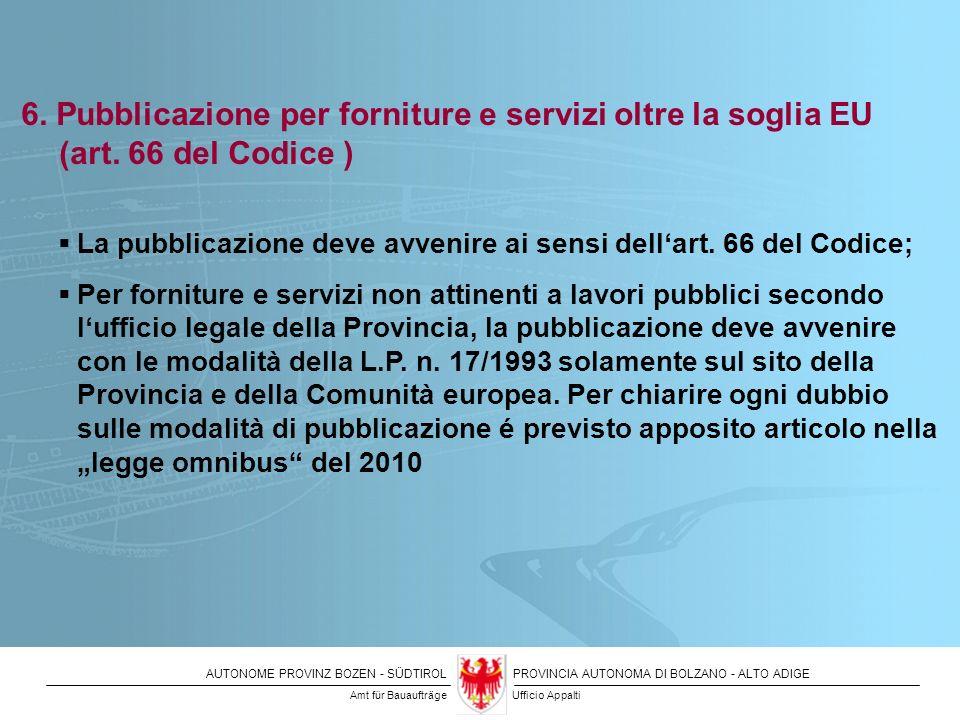 6. Pubblicazione per forniture e servizi oltre la soglia EU. (art