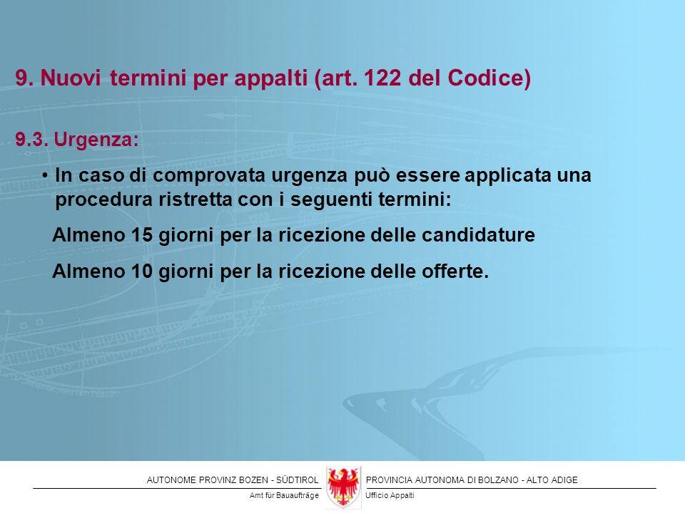 9. Nuovi termini per appalti (art. 122 del Codice)