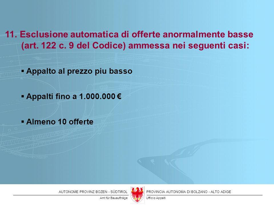 11. Esclusione automatica di offerte anormalmente basse. (art. 122 c